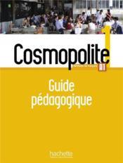 Cosmopolite 1 ; guide pédagogique - Couverture - Format classique