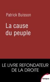 La cause du peuple ; le livre refondateur de la Droite - Couverture - Format classique