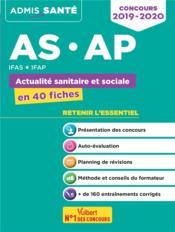 AS/AP ; IFAS, IFAP ; actualité sanitaire et sociale essentiel en 40 fiches (concours 2019/2020) - Couverture - Format classique