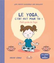 Le yoga, c'est fait pour toi ! - Couverture - Format classique