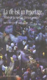 La vie est un reportage - anthologie du reportage litteraire polonais - Intérieur - Format classique