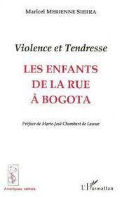 Violence Et Tendresse ; Les Enfants De La Rue A Bogota - Intérieur - Format classique