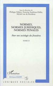 Normes, Normes Juridiques, Normes Penales ; Pour Une Sociologie Des Frontieres T.2 - Intérieur - Format classique