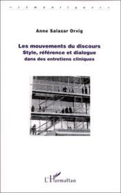 Les Mouvements Du Discours ; Style, Reference Et Dialogue Dans Des Entretiens Cliniques - Couverture - Format classique
