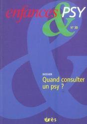 Enfances Et Psy N.30 ; Quand Consulter Un Psy ? - Intérieur - Format classique