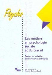 Les métiers en psychologie sociale et du travail ; evaluer les individus et intervenir en entreprise - Intérieur - Format classique