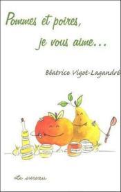 Pommes et poires, je vous aime... - Couverture - Format classique