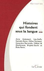 Histoires qui fondent sous la langue - Couverture - Format classique