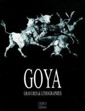 Goya ; gravures & lithographies - Couverture - Format classique