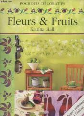 Pochoirs Decaratifs, Fruits Et Fleurs - Couverture - Format classique