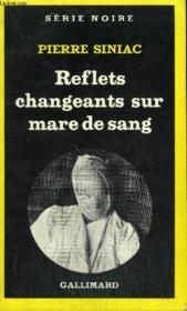 Collection : Serie Noire N° 1776 Reflets Changeants Sur Mare De Sang - Couverture - Format classique