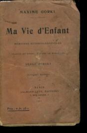 Ma Vie D'Enfant. Memoires Autobiographiques. - Couverture - Format classique