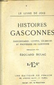 Histoires Gasconnes - Gasconnades Contes Legendes Et Proverbes De Gascogne. - Couverture - Format classique