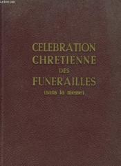 Celebration Chretienne Des Funarailles (Sans La Messe) - Couverture - Format classique