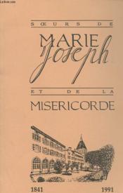 Soeurs De Marie Joseph Et De La Misericorde 1841-1991 - Couverture - Format classique