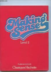 Making Sense, Level 2. Anglais Second Cycle - Couverture - Format classique