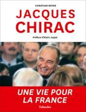 Jacques Chirac ; une vie pour la France - Couverture - Format classique