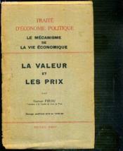 Le Mecanisme De La Vie Economique - La Valeur Et Les Prix / Traite D'Economie Politique - Couverture - Format classique