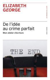 De l'idée au crime parfait ; mon atelier d'écriture - Couverture - Format classique