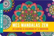 Mes mandalas zen ; 20 cartes à colorier et à envoyer - Couverture - Format classique