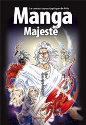 La bible en manga T.6 ; manga majesté : le combat apocalyptique de l'élu - Couverture - Format classique