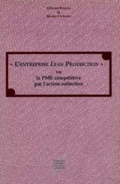 L'Entreprise Lean Production Ou La Pme Competitive Par L'Action Colle Ctive - Couverture - Format classique