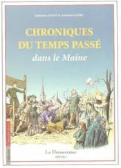 Chroniques Du Temps Passe Dans Le Maine - Couverture - Format classique