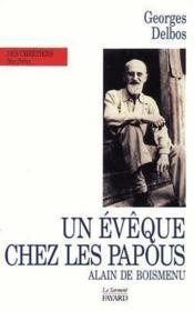 Un Eveque Chez Les Papous - Alain De Boismenu - Couverture - Format classique