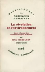 La révolution de l'environnement ; guide à l'usage des nouveaux maîtres du monde - Couverture - Format classique