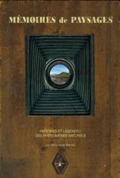 Mémoires de paysages ; histoires et légendes des phénomènes naturels - Couverture - Format classique