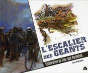 L'escalier des géants ; célébration du tour aux Pyrénées - Couverture - Format classique