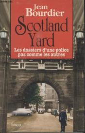 Scotland Yard. Les dossiers d'une police pas comme les autres. - Couverture - Format classique