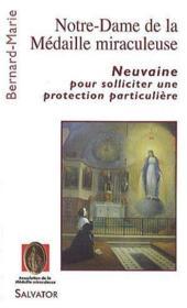 Notre-Dame de la médaille miraculeuse ; neuvaine pour solliciter une protection particulière - Couverture - Format classique