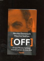 telecharger Off – ce que Nicolas Sarkozy n'aurait jamais du nous dire livre PDF en ligne gratuit