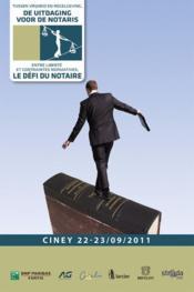 Le defi du notaire/de uitdaging voor de notaris, entre liberte et contraintes no - Couverture - Format classique