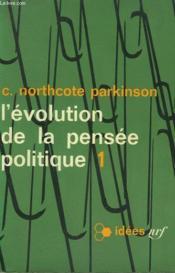 L'Evolution De La Pensee Politique. Tome 1 . Collection : Idees N° 63 - Couverture - Format classique