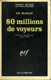 80 Millions De Voyeurs. Collection : Serie Noire N° 1108 - Couverture - Format classique