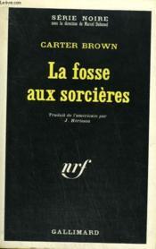 La Fosse Aux Sorcieres. Collection : Serie Noire N° 1251 - Couverture - Format classique