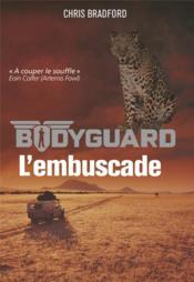 Bodyguard T.3 ; l'embuscade - Couverture - Format classique