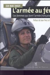 L'armée au féminin, ces femmes qui font l'armée francaise du XXIe siècle - Couverture - Format classique