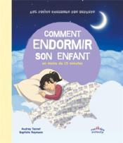 Comment endormir son enfant en 15 minutes - Couverture - Format classique