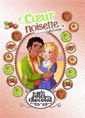 Les filles au chocolat T.11 ; coeur noisette - Couverture - Format classique