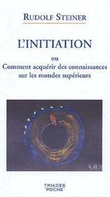 L'initiation ou comment acquérir des connaissances sur les mondes supérieurs - Couverture - Format classique