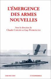 L'emergence des armes nouvelles 1914-1918 - Couverture - Format classique