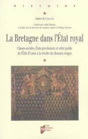 La Bretagne dans l'Etat royal ; classes sociales, Etats provinciaux et ordre public de l'Edit d'Union à la révolte des Bonnets rouges - Intérieur - Format classique