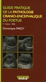 Guide pratique de la pathologie cranio-encephalique du foetus (2e édition) - Couverture - Format classique