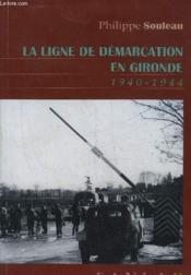 La Ligne De Demarcation En Gironde - Couverture - Format classique