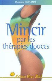 Mincir par les therapies douces - Intérieur - Format classique