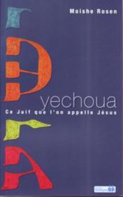Yechoua, ce Juif qu'on appelle Jésus - Couverture - Format classique