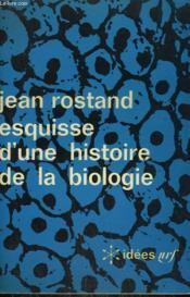 Esquisse D'Une Histoire De La Biologie. Collection : Idees N° 64 - Couverture - Format classique
